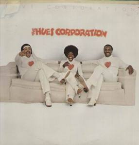 "The Hues Corporation.........""sofa so good!"""