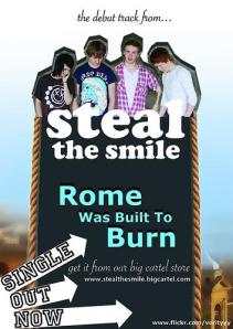 "If you hurry you may still be able to purchase Steal The Smile's excellent new single ""Rome Was Built To Burn"""