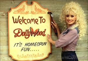Dolly Parton - Welcome to Dollywood - It's Homespun Fun Pigeon Forge, TN