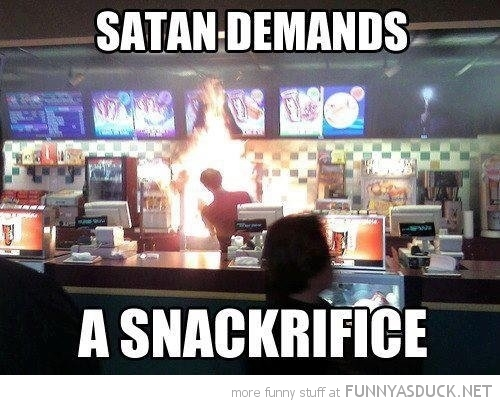 funny-fast-food-restaraunt-fire-satan-demands-snackrifice-pics