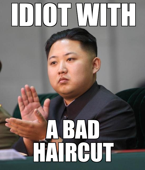 KIM-JONG-UN-IDIOT-WITH-A-BAD-HAIRCUT-105504738689
