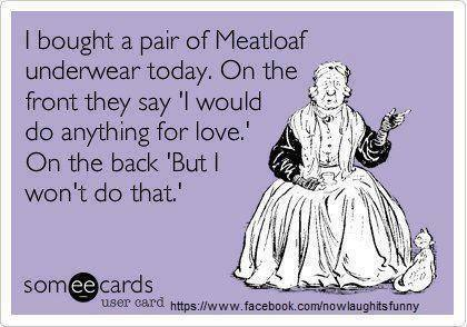 I-bought-a-pair-of-meatloaf-underwear-today